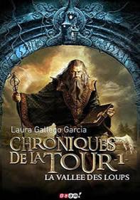 Chroniques de la Tour I. La Vallée des Loups